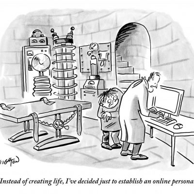"""""""Instead of creating life, I've decided just to establish an online persona."""""""