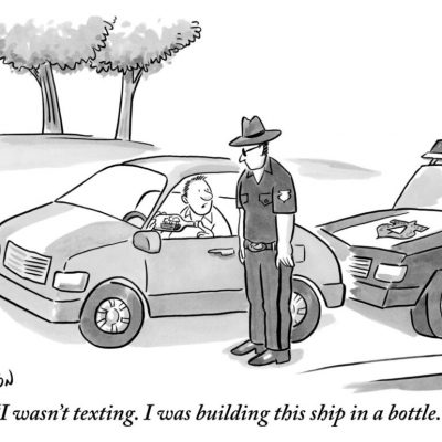 """I wasn't texting. I was building this ship in a bottle."""